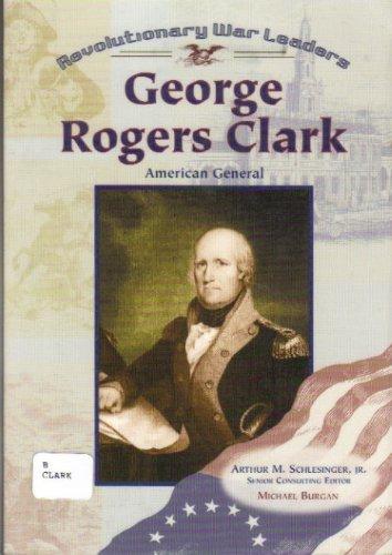 9780791063958: George Rogers Clark: American General (Revolutionary War Leaders)