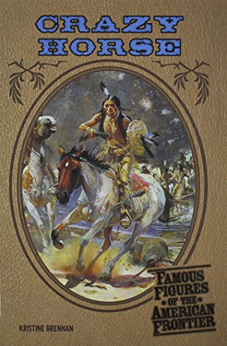 Crazy Horse (Frontier) (Famous Figures of the: Kristine Brennan