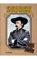 9780791064955: George Custer (Famous Figures of the American Frontier)