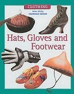Hats, Gloves and Footwear (Costume): Helen Whitty