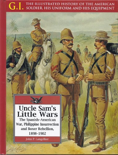 9780791066744: Uncle Sam's Little Wars: The Spanish-American War, Philippine Insurrection, and Boxer Rebellion, 1898-1902 (The G.I. Series)
