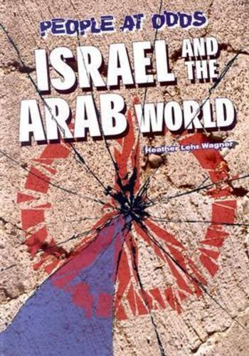 Israel & the Arab World (Odds) (People at Odds): Wagner, Heather Lehr