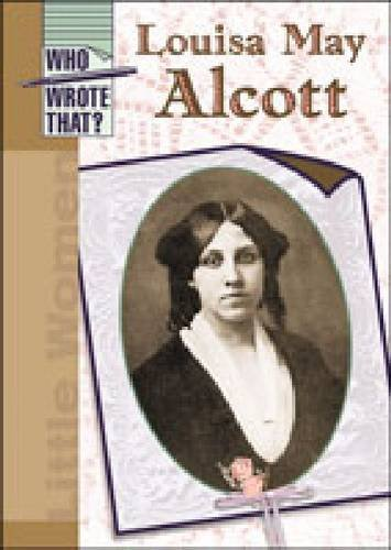 Louisa May Alcott (Who Wrote That?) (0791067211) by Elizabeth Silverthorne