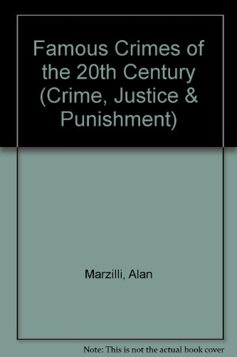 Famous Crimes of the 20th Century (Crime, Justice and Punishment): Alan Marzilli