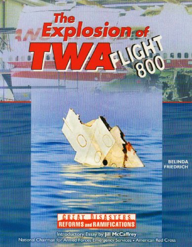 9780791069080: The Explosion of Twa Flight 800 (Great Disasters: Reforms and Ramifications)