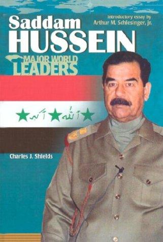 Saddam Hussein (Major World Leaders): Shields, Charles J.