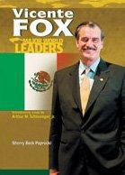 9780791069448: Vincente Fox (Major World Leaders)