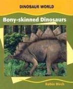 Bony-Skinned Dinosaurs (Dinosaur World)