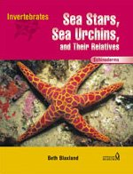 9780791069967: Sea Stars, Sea Urchins, and Their Relatives: Echinoderms (Invertebrates)
