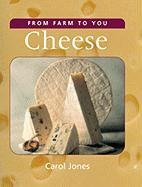 Cheese (From Farm to You): Carol Jones