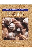 Bread (Farm) (From Farm to You): Carol Jones