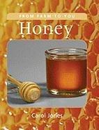Honey (From Farm to You): Carol Jones