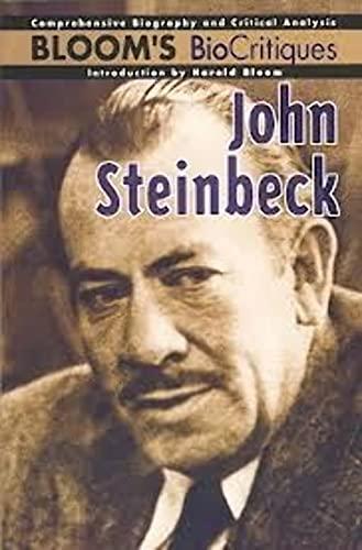 Bloom's BioCritiques: John Steinbeck - Comprehensive Biography: ed. Harold Bloom