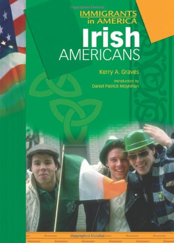 Irish Americans (Immigrants in America): Kerry A. Graves