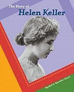 Story O/Helen Keller (Br BIOS) (Breakthrough Biographies) (0791073157) by Rachel A. Koestler-Grack
