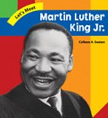 Martin Luther King Jr. (Let's Meet Biographies): Colleen A. Sexton