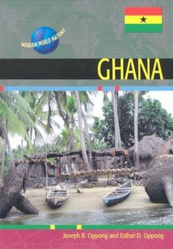 Ghana (Modern World Nations): Joseph R. Oppong,