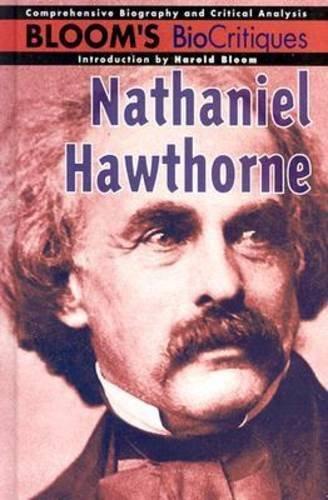 Nathaniel Hawthorne (Bloom's Biocritiques): Editor-Harold Bloom