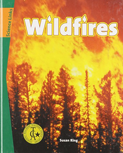 Wildfires (Sci Link) (Science Links (Chelsea House)) (0791074323) by Susan Ring
