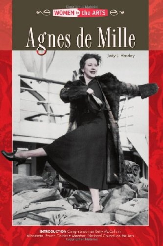 Agnes De Mille (Women in the Arts Series): Judy L. Hasday