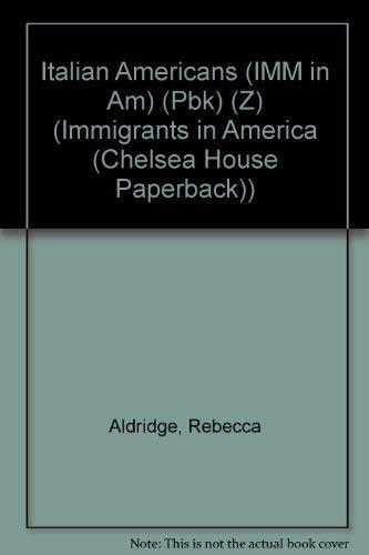 9780791075098: Italian Americans (IMM in Am) (Pbk) (Z) (Immigrants in America (Chelsea House Paperback))