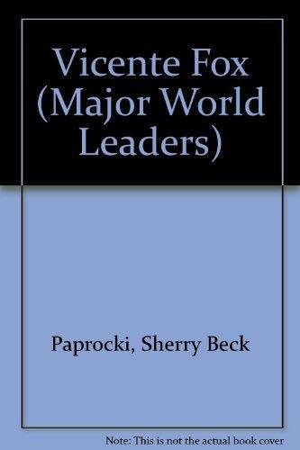 9780791075241: Vincente Fox (Major World Leaders)