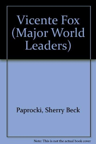 9780791075241: Vicente Fox (Major World Leaders)