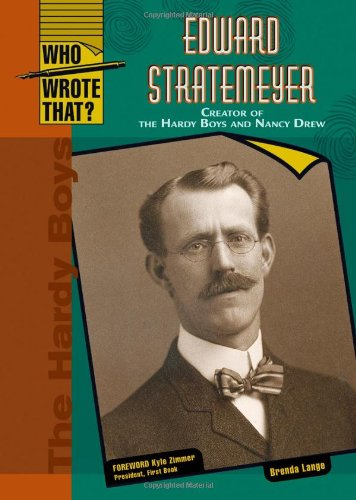 9780791076217: Edward Stratemeyer: Creator of the Hardy Boys and Nancy Drew (Who Wrote That?)