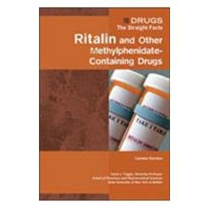 9780791076378: Ritalin and Other Methylphenidate-Containing Drugs (Drugs: The Straight Facts)