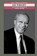 Jay Wright: Blooms Modern Critical Views.: ed. Harold Bloom