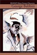 George Babbitt (Bloom's Major Literary Characters): Harold Bloom (Editor)