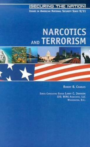 9780791077016: Narcotics and Terrorism: Links, Logic, and Looking Forward (Securing the Nation: Issues in American National Security Si)