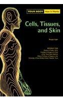 Cells, Tissue, and Skin: Douglas W. Light