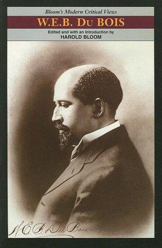 W.E.B. Du Bois. (Bloom's Modern Critical Views: ed. Harold Bloom