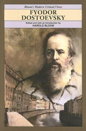 9780791078211: Fyodor Dostoevsky (Bloom's Modern Critical Views)