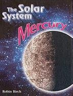Mercury (Solar System (Chelsea House)**OUT OF PRINT**: Robin Birch