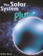 Pluto (Solar System (Chelsea House)) (0791079317) by Birch, Robin