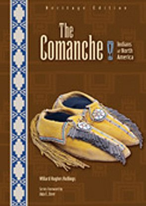 The Comanche (Indians of North America): Rollings, Willard Hughes