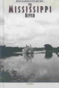 9780791080047: Mississippi River (Rivers in American Life & Times)