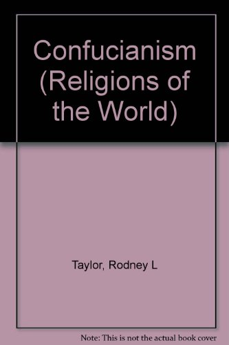 Confucianism (Religions of the World (Chelsea House Paperback)): Rodney Leon Taylor