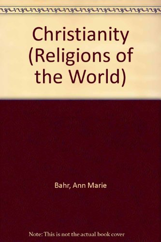 9780791080115: Christianity (Religions of the World (Chelsea House Paperback))