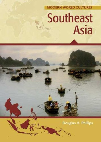 Southeast Asia (Modern World Cultures): Douglas A. Phillips