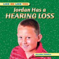 9780791081792: Jordan Has a Hearing Loss (Like Me Like You)