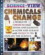 9780791082126: Chemicals & Change (Science View) (Grades 4-8)