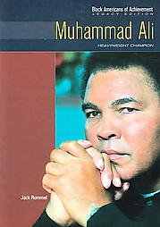 9780791083307: Muhammad Ali: Heavyweight Champion, Legacy Edition (Black Americans of Achievement)