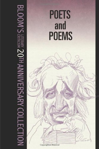 Poets And Poems (Blooms's Literary Criticism 20th Anniversary Collection) (0791083640) by Harold Bloom