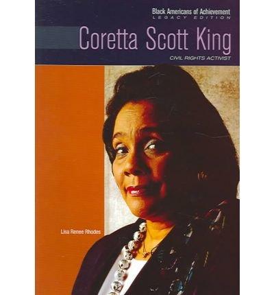 Coretta Scott King: Civil Rights Activist (Black Americans of Achievement): Rhodes, Lisa Renee