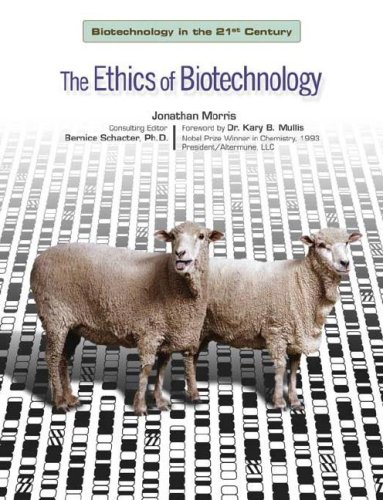 The Ethics of Biotechnology (Biotechnology in the 21st Century): Jonathan Morris