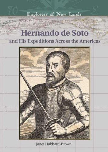 Hernando de Soto: And His Expeditions Across: Janet Hubbard Brown