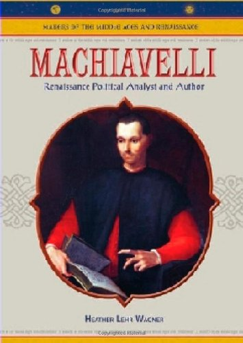 9780791086292: Machiavelli: Renaissance Political Analyst and Author (Makers of the Middle Ages and Renaissance)